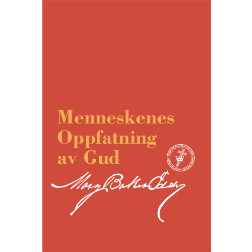 Menneskenes oppfatning av Gud—dens virkning på helse og kristendom (Ebok utgave) / The People's Idea of God – Its Effect on Health and Christianity (Norwegian Translation — eBook) - (PDF)