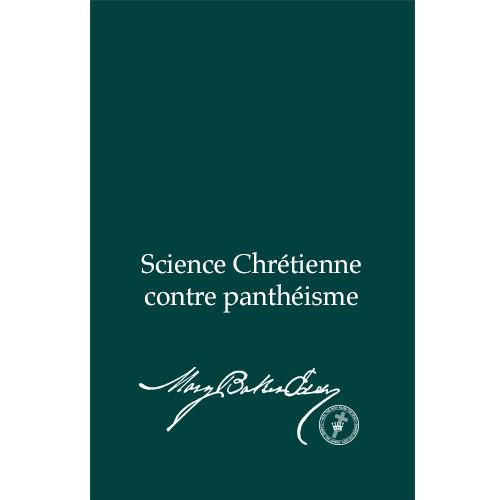 Science Chrétienne contre panthéisme (Édition électronique) / Christian Science versus Pantheism (French Translation — eBook) - (PDF)