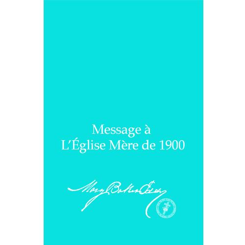 Message à L'Église Mère de 1900 (Édition électronique) / Message to The Mother Church for 1900 (French Translation — eBook) - (PDF)