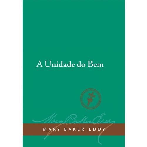 A Unidade do Bem (Edição eBook) / Unity of Good Translation (Portuguese) — eBook — (PDF)