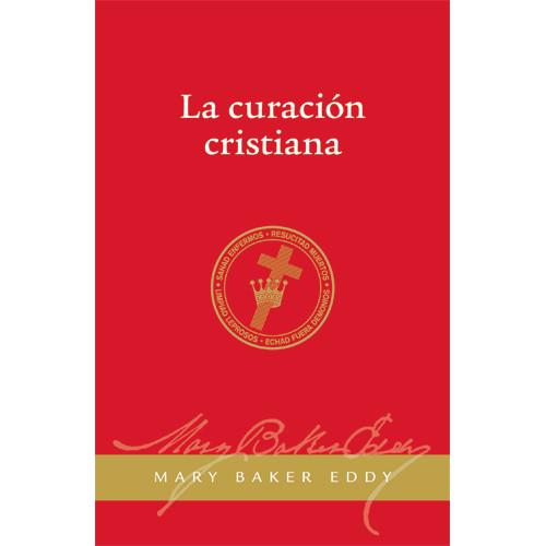 La Curación Cristiana // Christian Healing (Spanish)