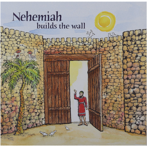 Nehemiah Builds the Wall - Front cover