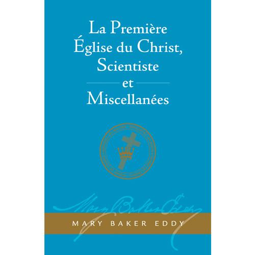 La Première Église du Christ, Scientiste, et Miscellanées (Édition électronique) / The First Church of Christ, Scientist, and Miscellany Translation (French) — (eBook) - (PDF)