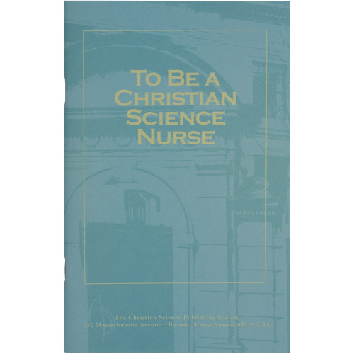 To Be a Christian Science Nurse (pamphlet) - Front cover