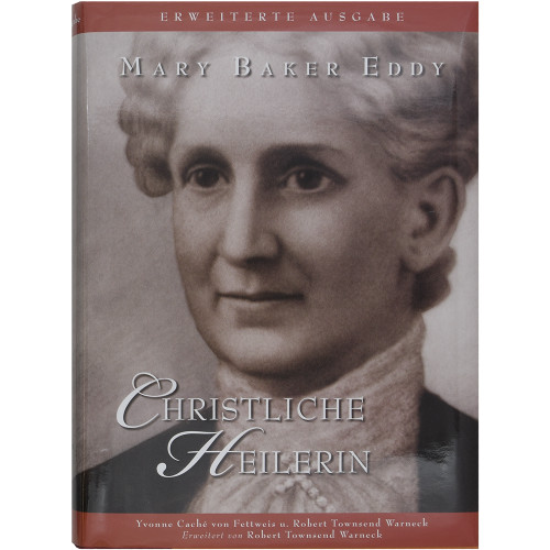 Mary Baker Eddy: Christliche Heilerin, erweiterte Ausgabe