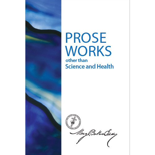 Prose Works other than Science and Health with Key to the Scripturesby Mary Baker Eddy (eBook)