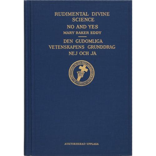 Den Gudomliga Vetenskapens Grunddrag, Nej och Ja // Rudimental Divine Science & No and Yes – Hardcover (Swedish)