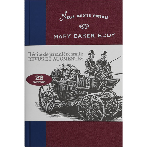 Nous avons connu Mary Baker Eddy, édition augmentée, tome I