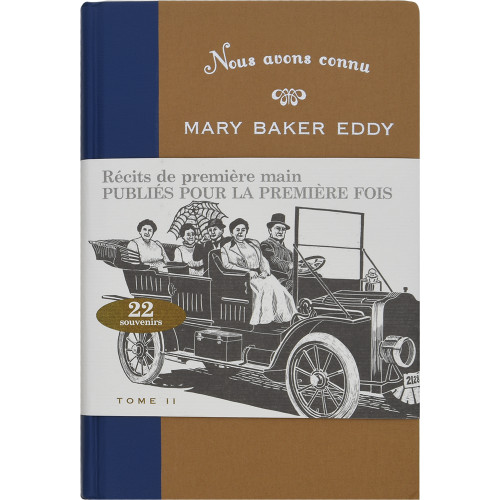 Nous avons connu Mary Baker Eddy, édition augmentée, tome II