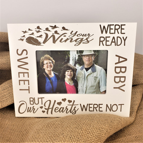 Personalized Your Wings were ready, our hearts were not photo frame.  Holds 4x6 photo
