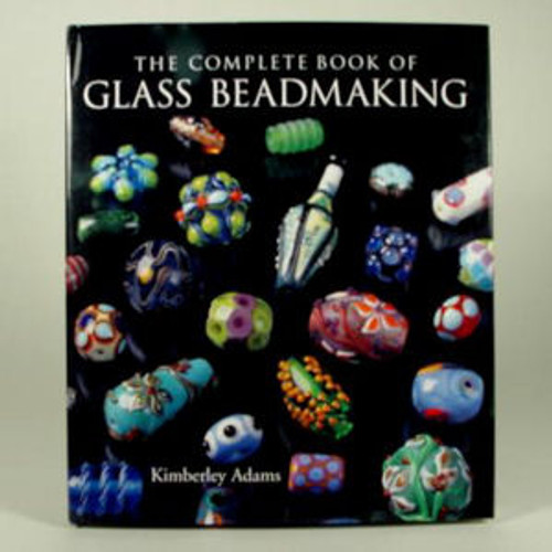 The Complete Book of Glass Beadmaking