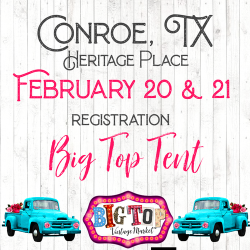 Under The Big Top Tent - Saturday, February 20 & Sunday, February 21, 2021 - Heritage Place - Conroe, TX Vendor Registration