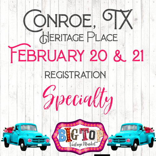 Specialty - Saturday, February 20 & Sunday, February 21, 2021 - Heritage Place - Conroe, TX Vendor Registration