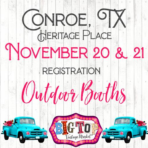 Outdoor/Bring Your Own Tent - Conroe, TX -Saturday, November 20 & Sunday, November 21, 2021 - Heritage Place - Conroe, TX Vendor Registration
