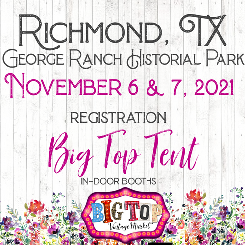 Under The Big Top Tent - George Ranch Historical Park - Richmond, TX - Saturday, November 6 & Sunday, November 7, 2021 - Vendor Registration