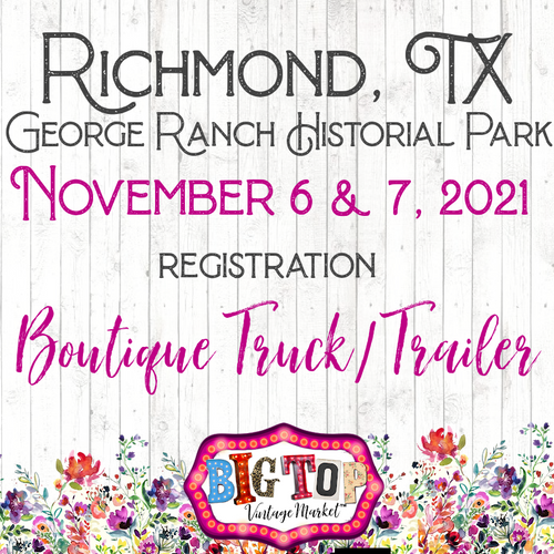 Boutique Trucks & Trailers - George Ranch Historical Park - Richmond, TX - Saturday, November 6 & Sunday, November 7, 2021 - Vendor Registration