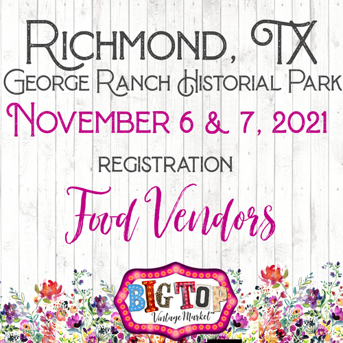Food Vendors - George Ranch Historical Park - Richmond, TX - Saturday, November 6 & Sunday, November 7, 2021 - Vendor Registration