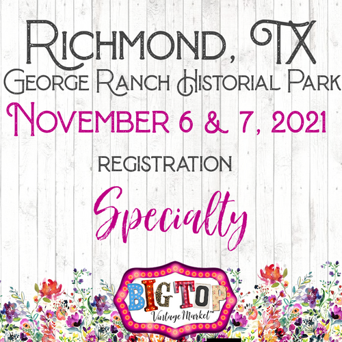 Specialty - George Ranch Historical Park - Richmond, TX - Saturday, November 6 & Sunday, November 7, 2021 - Vendor Registration