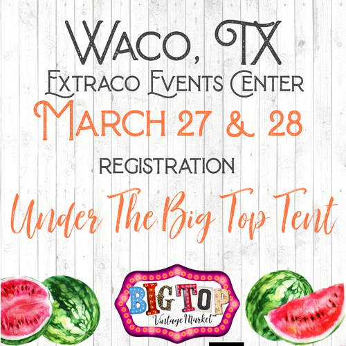 Under The Big Top Tent - Waco, TX - Saturday, March 27 & Sunday, March 28, 2021 - Extraco Events Center - Vendor Registration