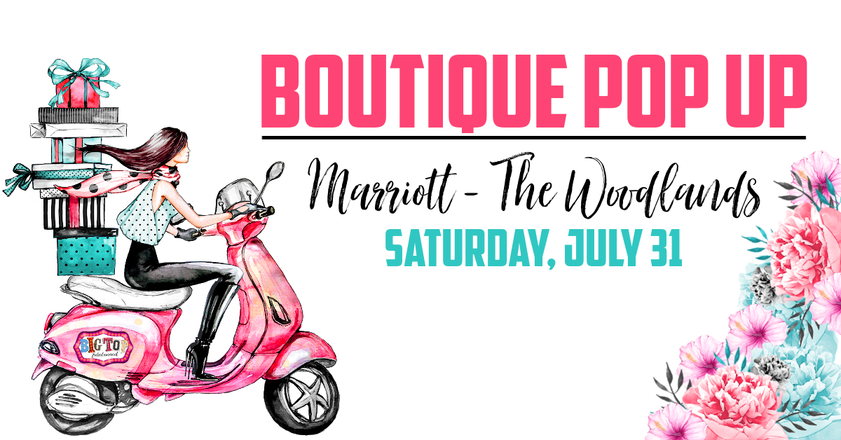 Boutique Pop Up by Big Top Entertainment on July 31, 2021 at the Marriott Waterway in The Woodlands, Texas