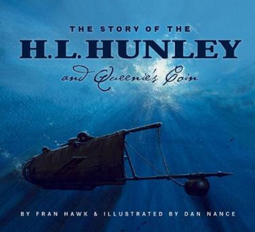 The Story of the H.L. Hunley and Queenie's Coin (Hardback)
