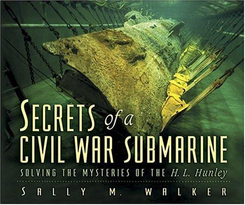 Secrets of a Civil War Submarine (Hardback)