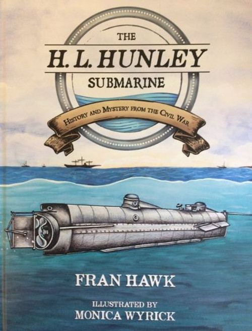 The H.L. Hunley Submarine History and Mystery (Hardback)