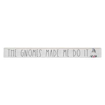 Gnome Made Me - Talking Stick