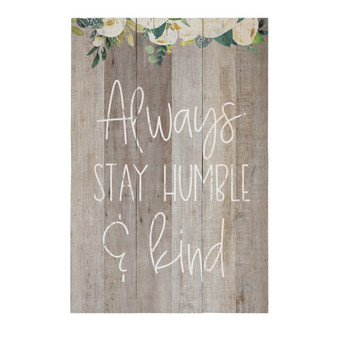 Always Stay Humble - Rustic Pallet