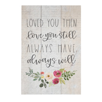 Loved You Then - Rustic Pallet