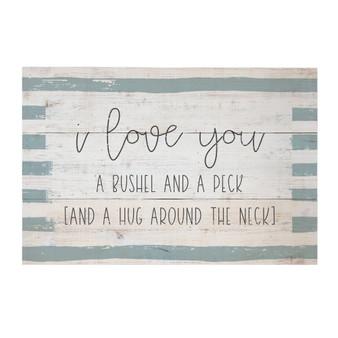 Love You A Bushel - Rustic Pallet