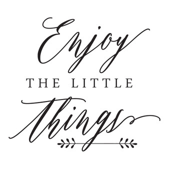 Enjoy The Little Things - Wall Design