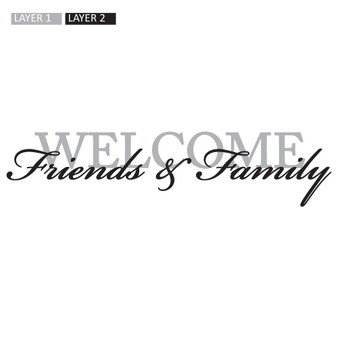 Welcome Friends and Family - Wall Design