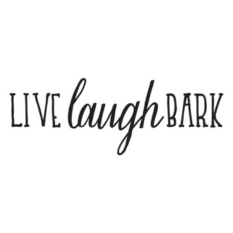 Live Laugh Bark - Wall Design