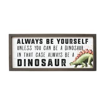 Be A Dinosaur - Farmhouse Frame