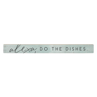 Alexa Do The Dishes - Talking Sticks