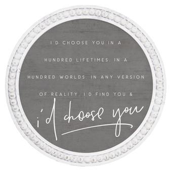 Id Choose You - Beaded Round Wall Art