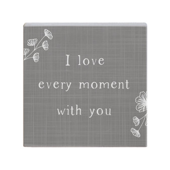 I Love Every Moment - Small Talk Square