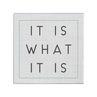 It Is What It Is - Small Talk Square