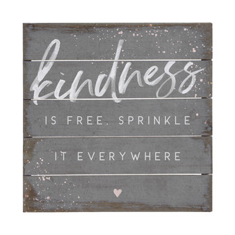 Kindness is Free Sprinkle it  - Perfect Pallet Petite