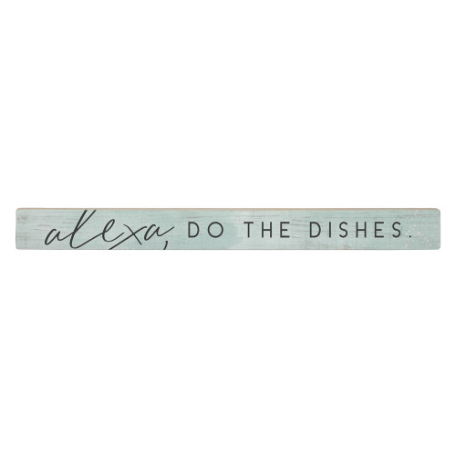 Alexa Do The Dishes - Talking Sticks