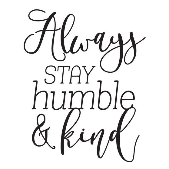 Always Stay Humble & Kind - Mini Design