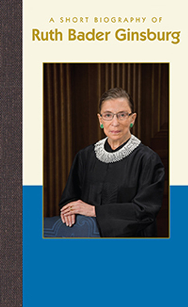 Applewood Books - A Short Biography of Ruth Bader Ginsberg