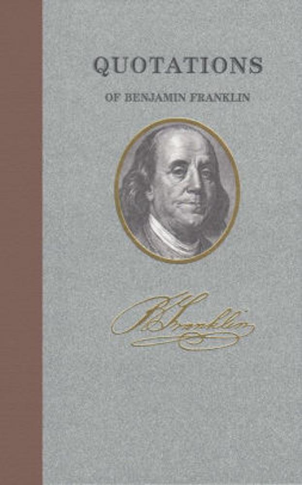 Applewood Books - Quotations of Benjamin Franklin