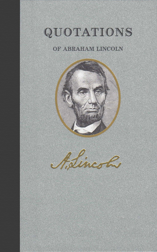 Applewood Books - Quotations of Abraham Lincoln