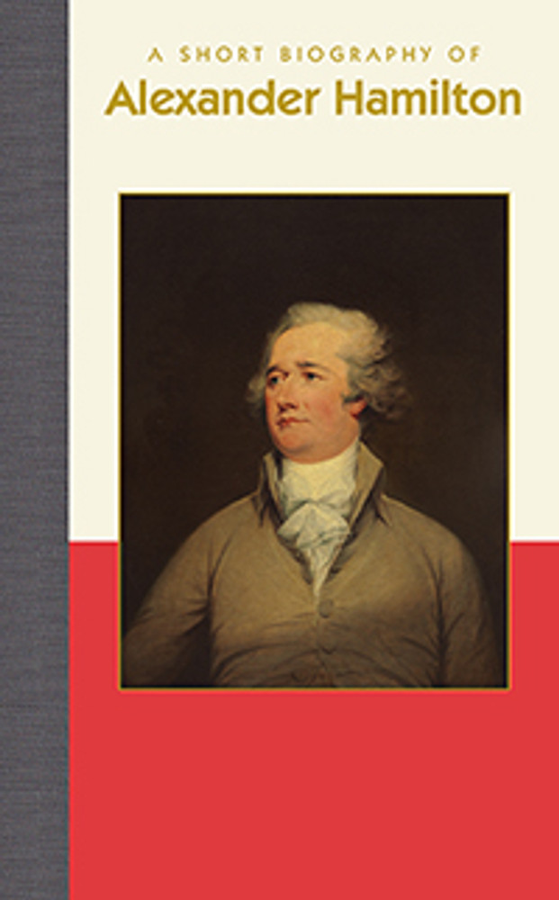 Applewood Books - A Short Biography of Alexander Hamilton