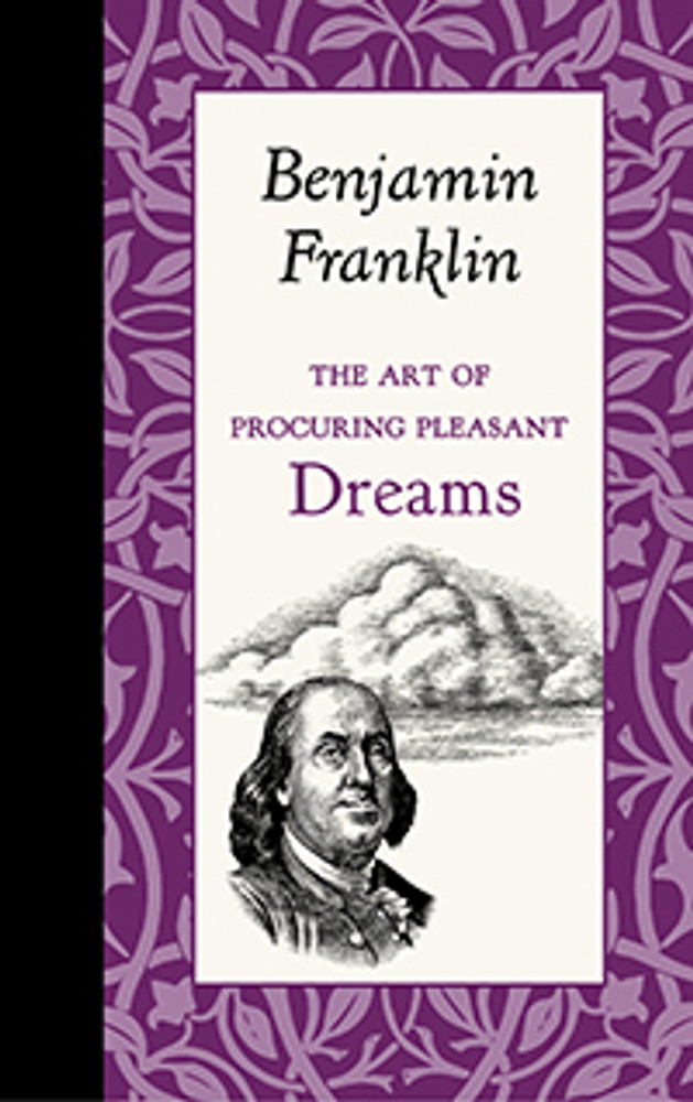 "Applewood Books - Benjamin Franklin's ""The Art of Procuring Pleasant Dreams"""