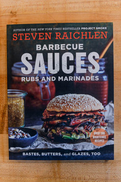 Barbecue Sauces, Rubs, and Marinades by Steven Raichlen