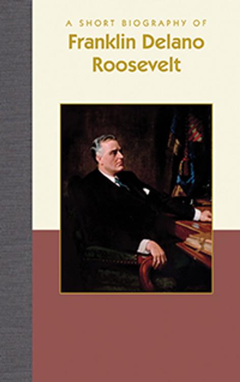 A Short Biography of Franklin Delano Roosevelt