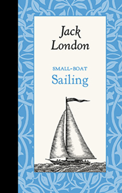 "Applewood Books - Jack London's :""Small-Boat Sailing"""